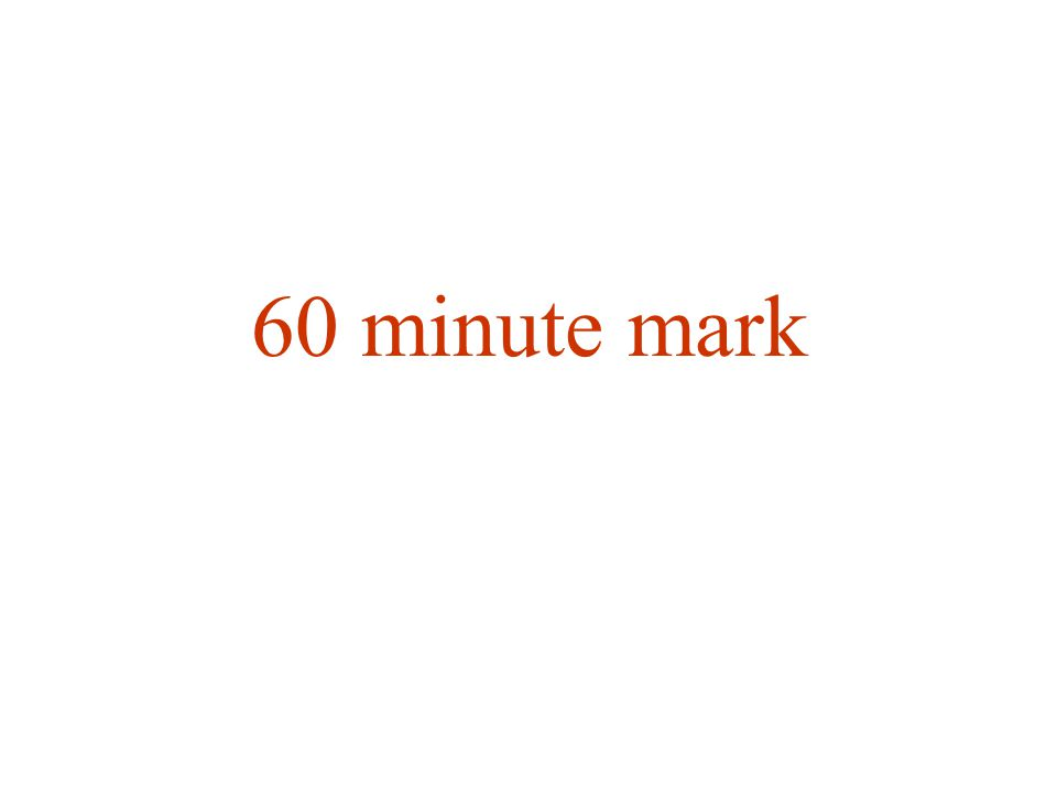 60 minute mark