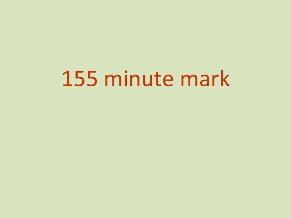 155 minute mark