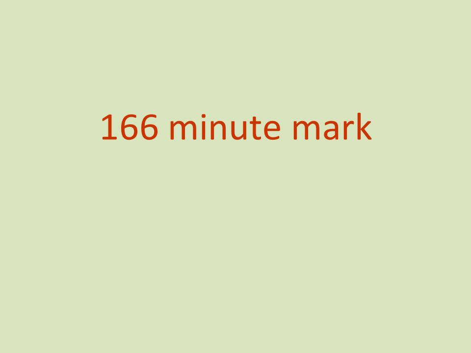 166 minute mark