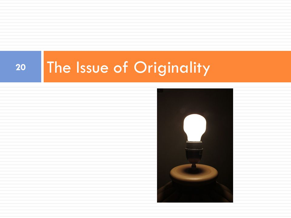 The Issue of Originality 20