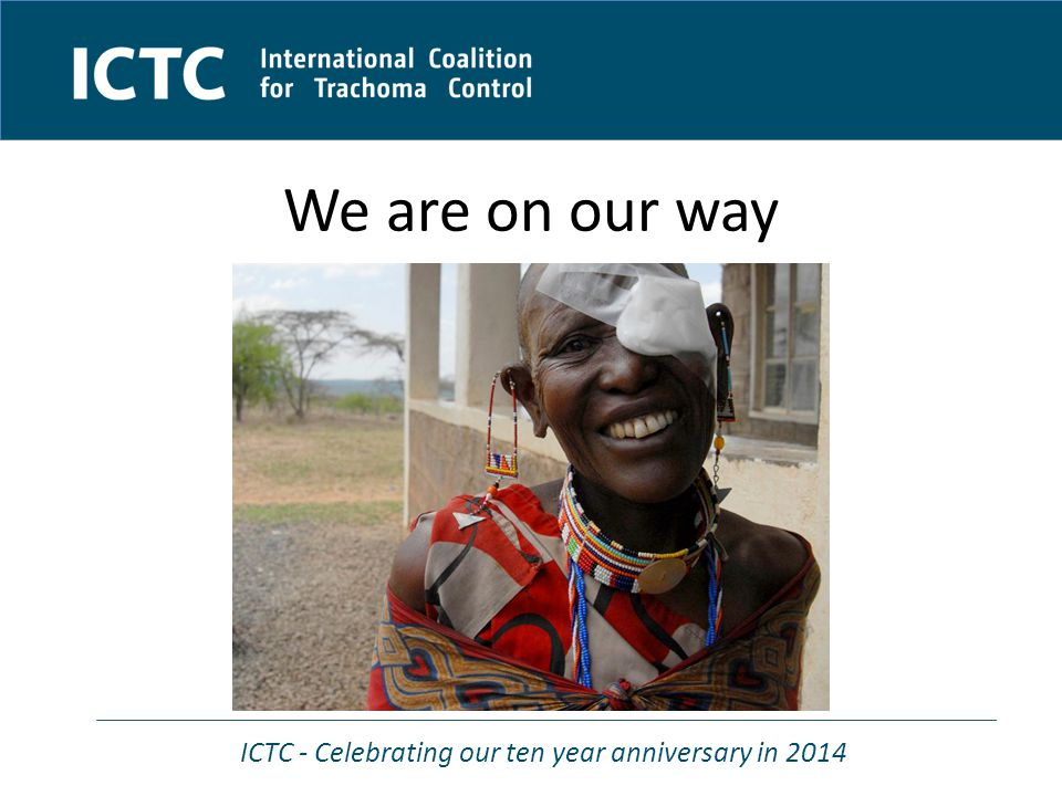 ICTC - Celebrating our ten year anniversary in 2014 We are on our way