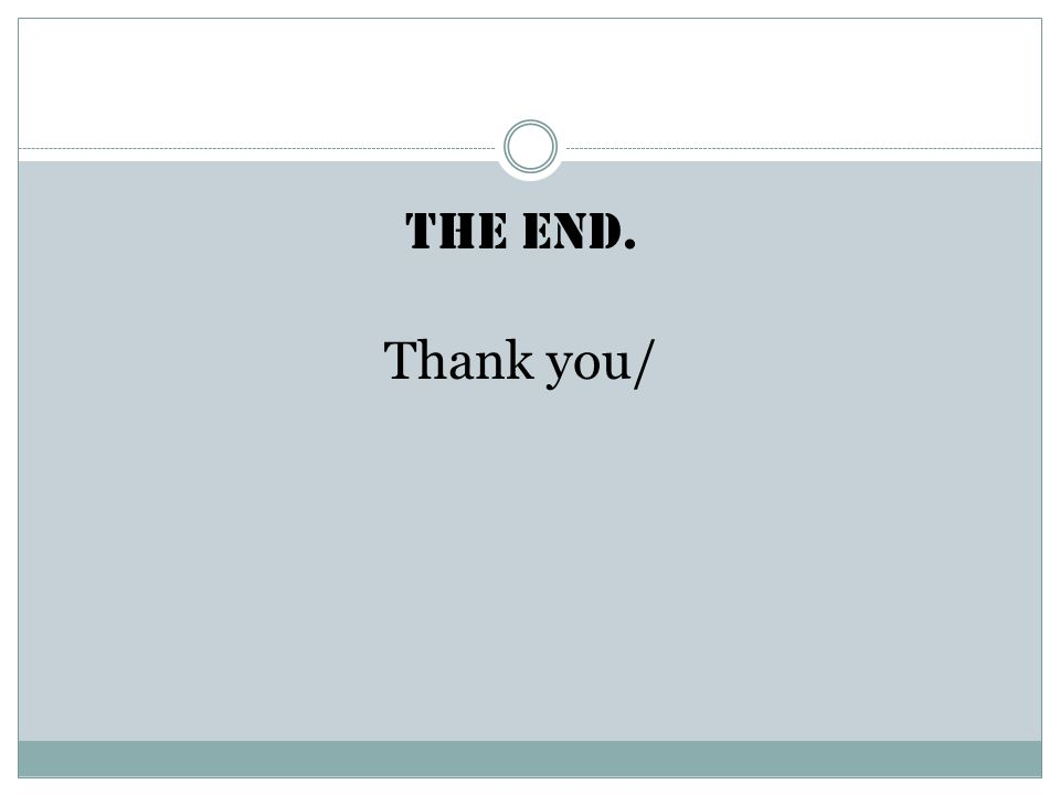 The end. Thank you/