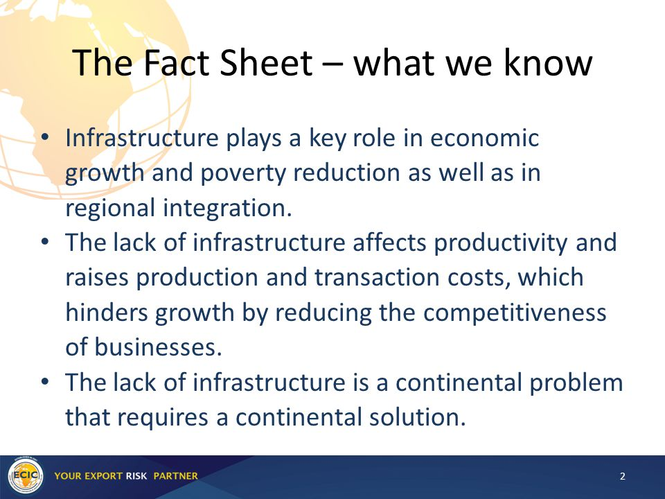 The Fact Sheet – what we know Infrastructure plays a key role in economic growth and poverty reduction as well as in regional integration.