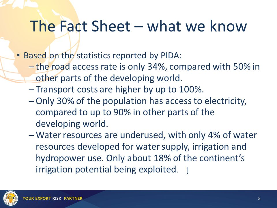 The Fact Sheet – what we know Based on the statistics reported by PIDA: – the road access rate is only 34%, compared with 50% in other parts of the developing world.