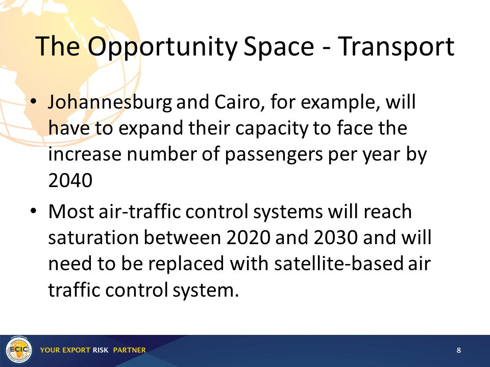 The Opportunity Space - Transport Johannesburg and Cairo, for example, will have to expand their capacity to face the increase number of passengers pe