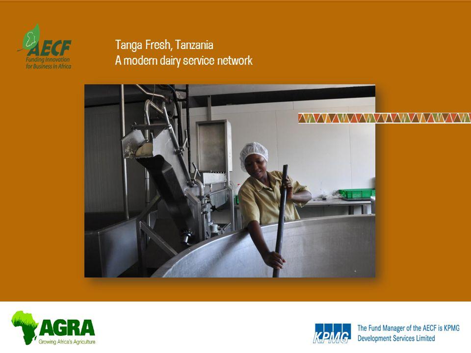 Tanga Fresh, Tanzania A modern dairy service network