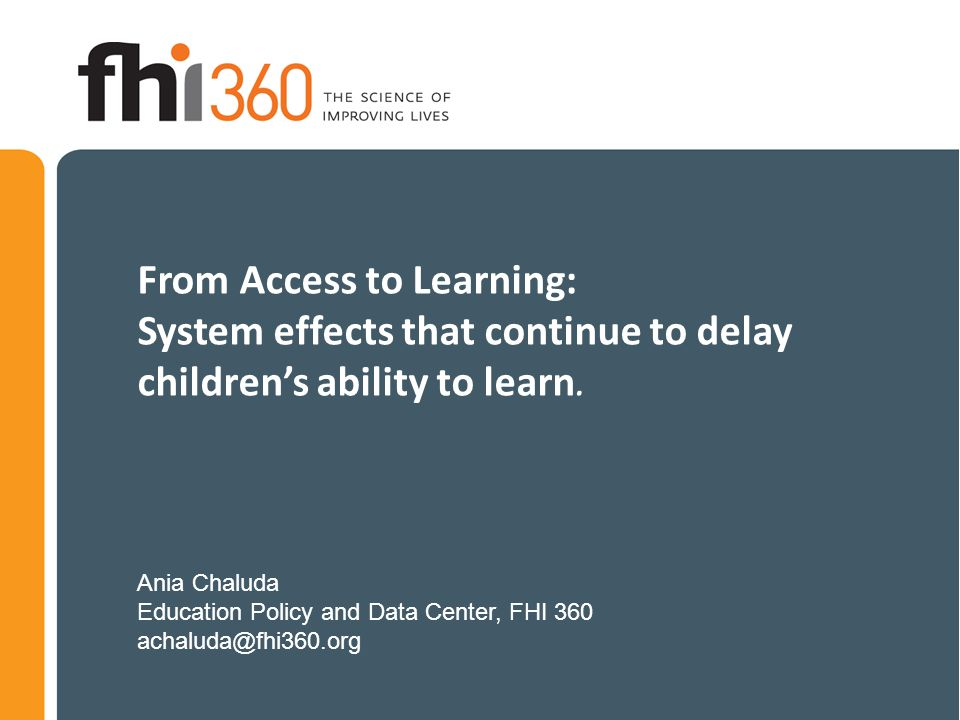 From Access to Learning: System effects that continue to delay children's ability to learn.