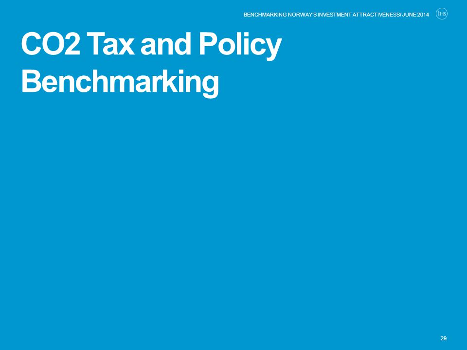 CO2 Tax and Policy Benchmarking 29 BENCHMARKING NORWAY'S INVESTMENT ATTRACTIVENESS/ JUNE 2014