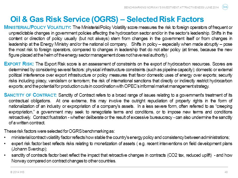 © 2014 IHS Oil & Gas Risk Service (OGRS) – Selected Risk Factors 49 M INISTERIAL /P OLICY V OLATILITY : The Ministerial/Policy Volatility score measur