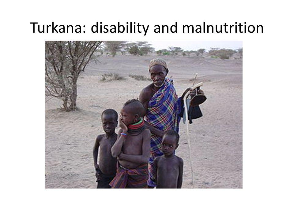 Turkana: disability and malnutrition