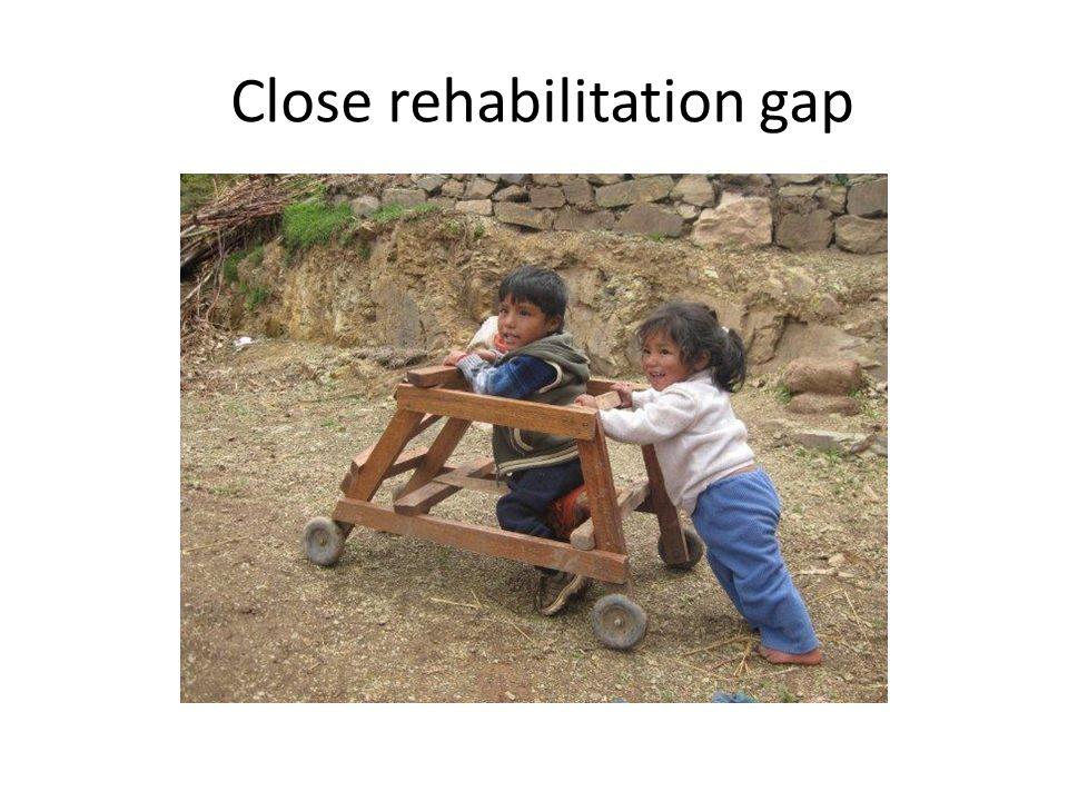 Close rehabilitation gap