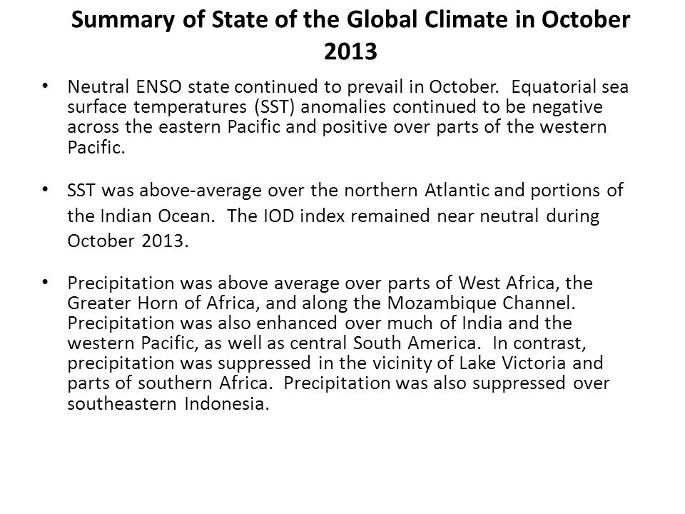 Summary of State of the Global Climate in October 2013 Neutral ENSO state continued to prevail in October.
