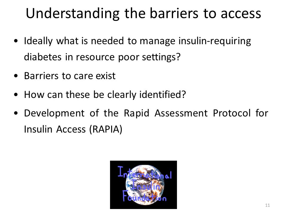 Ideally what is needed to manage insulin-requiring diabetes in resource poor settings? Barriers to care exist How can these be clearly identified? Dev
