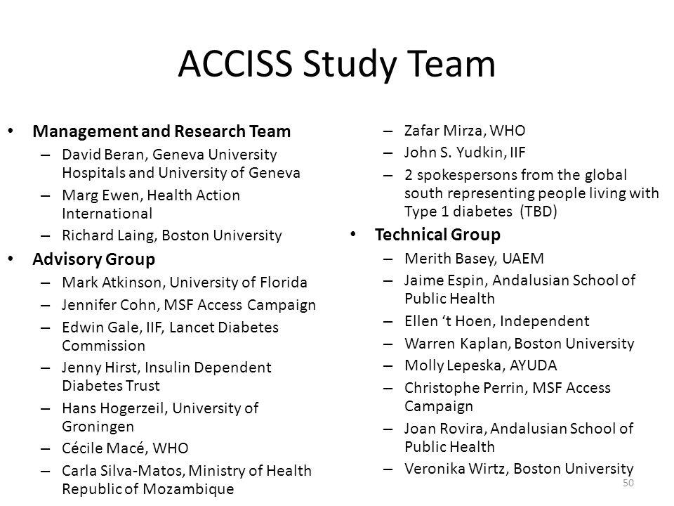 ACCISS Study Team Management and Research Team – David Beran, Geneva University Hospitals and University of Geneva – Marg Ewen, Health Action Internat