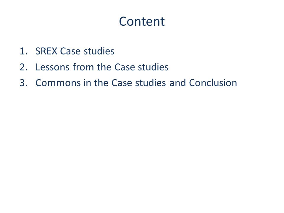 Content 1.SREX Case studies 2.Lessons from the Case studies 3.Commons in the Case studies and Conclusion
