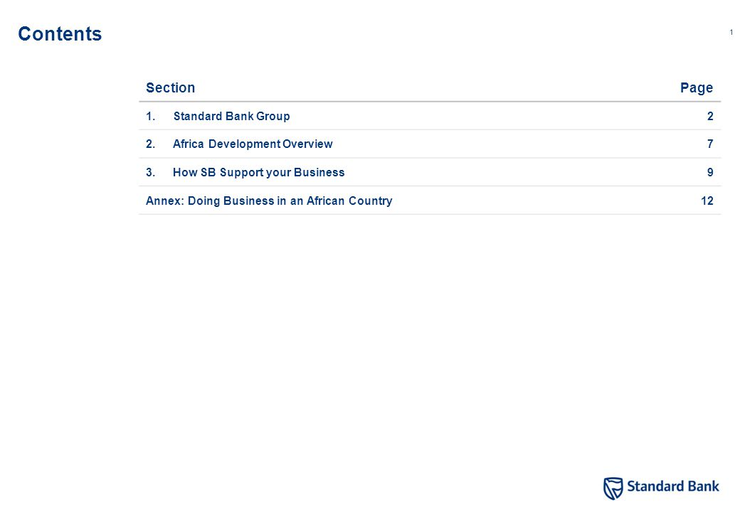 1 Contents SectionPage 1.Standard Bank Group2 2.Africa Development Overview7 3.How SB Support your Business9 Annex: Doing Business in an African Country12