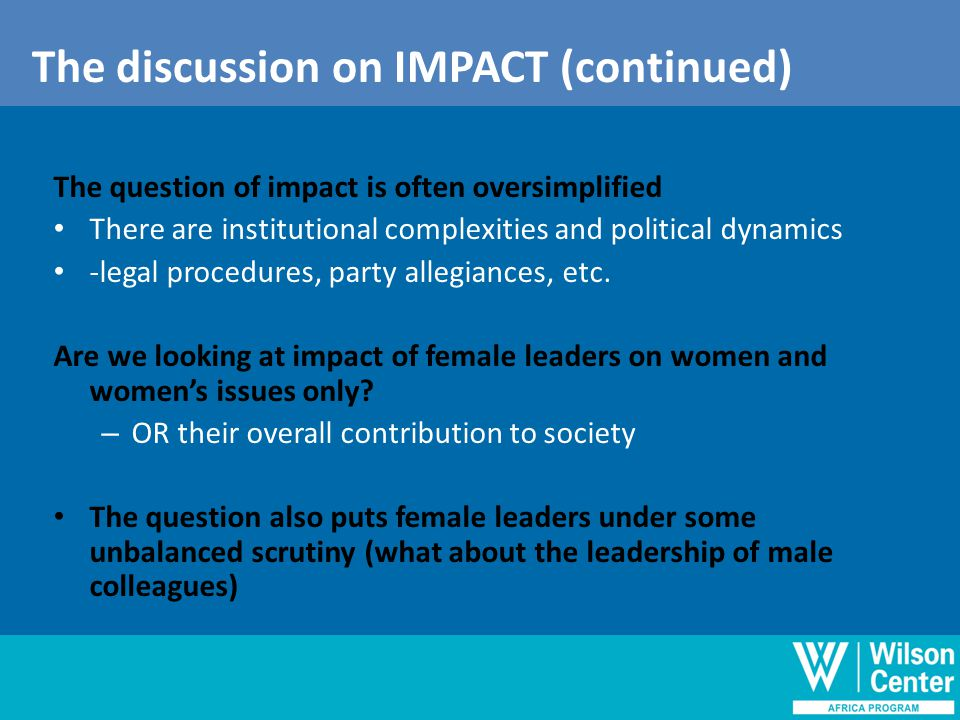 The 'impact' question (cont'd) The question of impact is often oversimplified There are institutional complexities and political dynamics -legal procedures, party allegiances, etc.