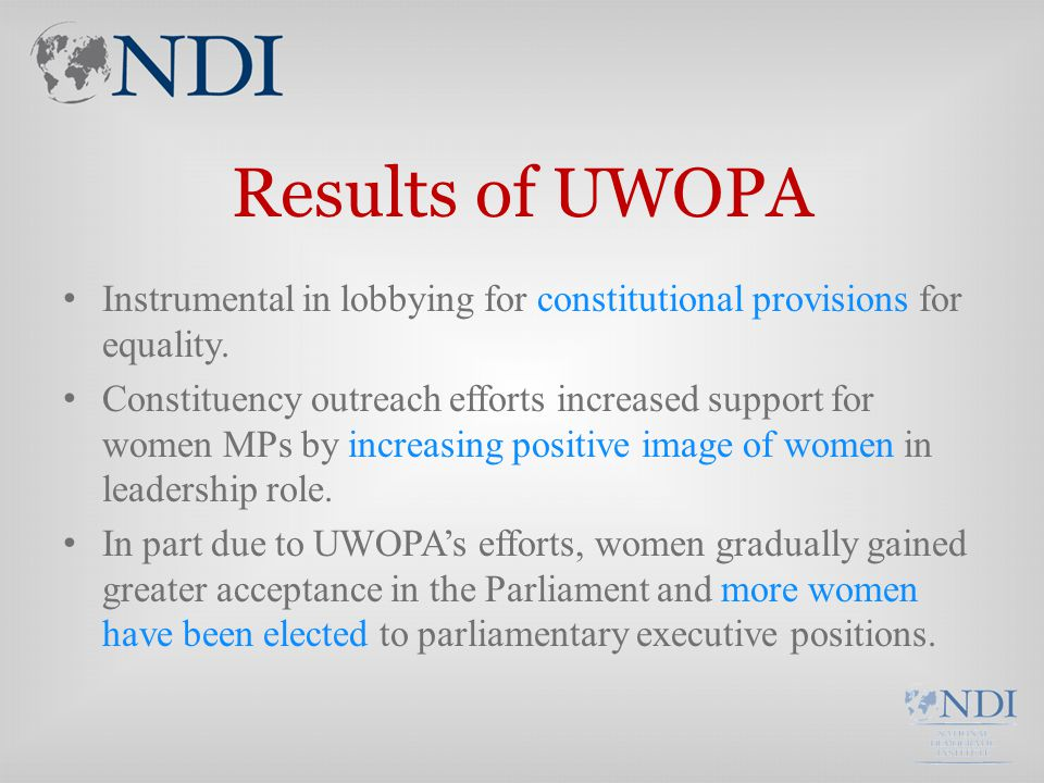 Results of UWOPA Instrumental in lobbying for constitutional provisions for equality.