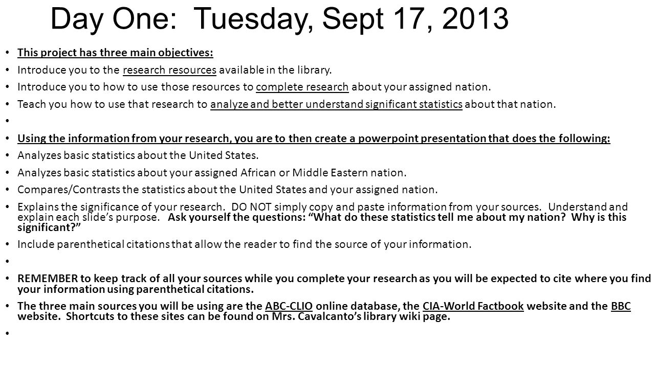 Day One: Tuesday, Sept 17, 2013 This project has three main objectives: Introduce you to the research resources available in the library. Introduce yo