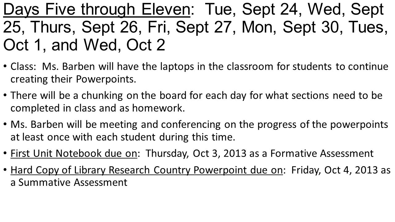 Days Five through Eleven: Tue, Sept 24, Wed, Sept 25, Thurs, Sept 26, Fri, Sept 27, Mon, Sept 30, Tues, Oct 1, and Wed, Oct 2 Class: Ms.