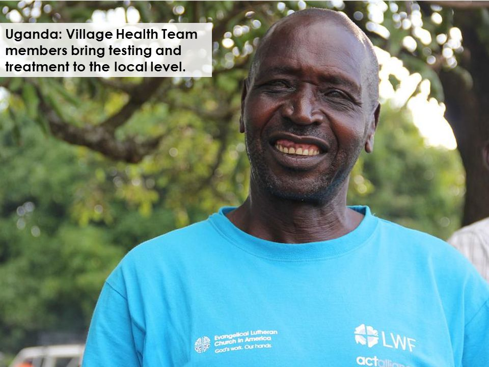 Uganda: Village Health Team members bring testing and treatment to the local level.