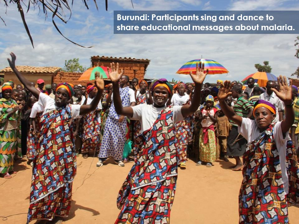 Burundi: Participants sing and dance to share educational messages about malaria.