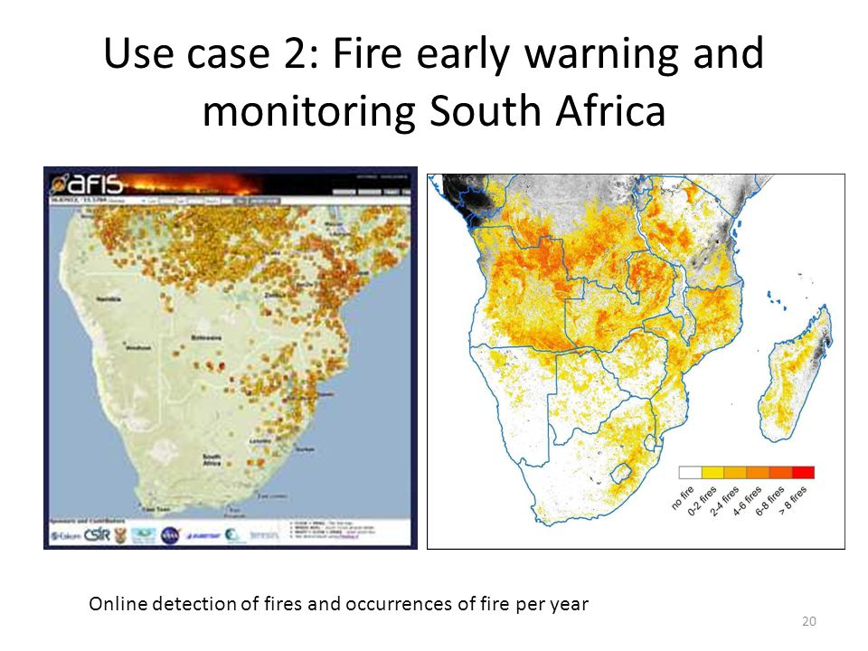 Use case 2: Fire early warning and monitoring South Africa 20 Online detection of fires and occurrences of fire per year