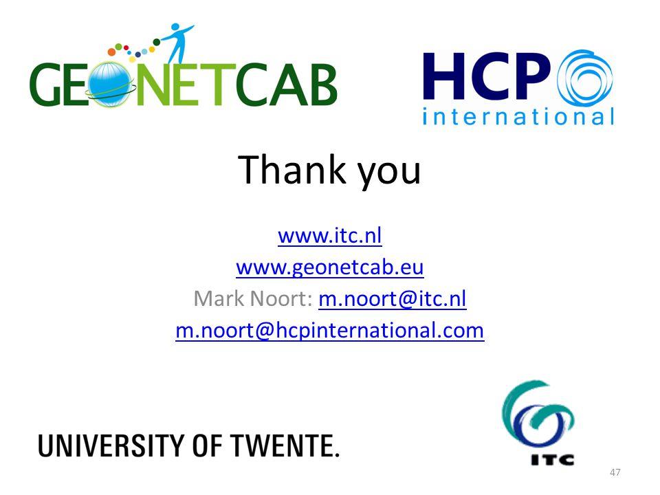 Thank you www.itc.nl www.geonetcab.eu Mark Noort: m.noort@itc.nlm.noort@itc.nl m.noort@hcpinternational.com 47