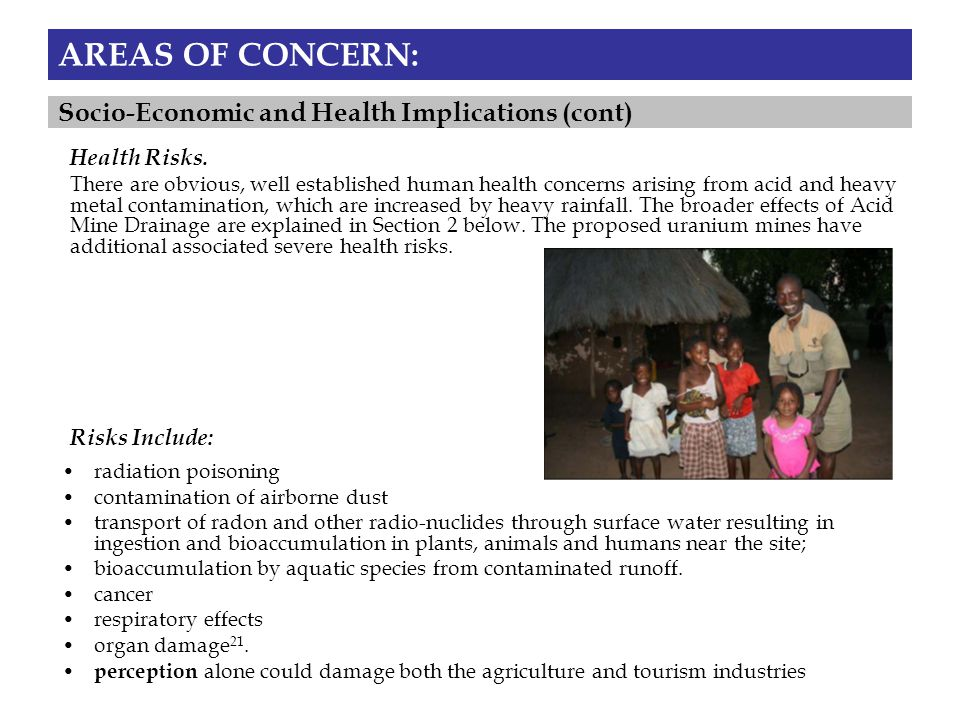 AREAS OF CONCERN: radiation poisoning contamination of airborne dust transport of radon and other radio-nuclides through surface water resulting in ingestion and bioaccumulation in plants, animals and humans near the site; bioaccumulation by aquatic species from contaminated runoff.