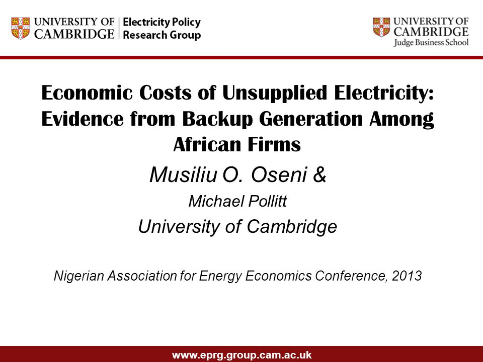 www.eprg.group.cam.ac.uk Economic Costs of Unsupplied Electricity: Evidence from Backup Generation Among African Firms Musiliu O.