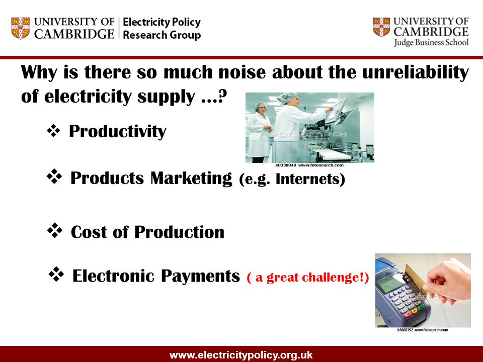 www.electricitypolicy.org.uk  Productivity Why is there so much noise about the unreliability of electricity supply ….