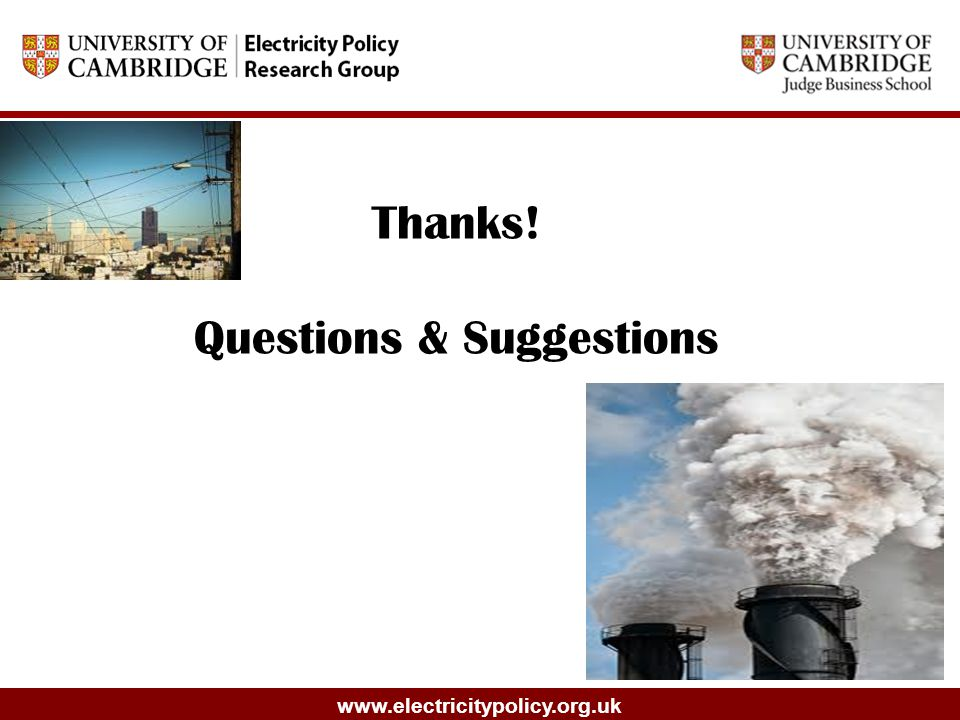 www.electricitypolicy.org.uk Thanks! Questions & Suggestions