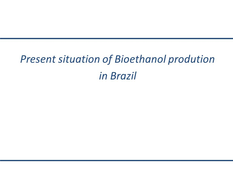 Present situation of Bioethanol prodution in Brazil