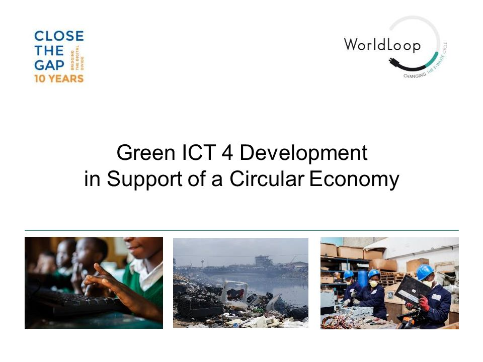 Green ICT 4 Development in Support of a Circular Economy