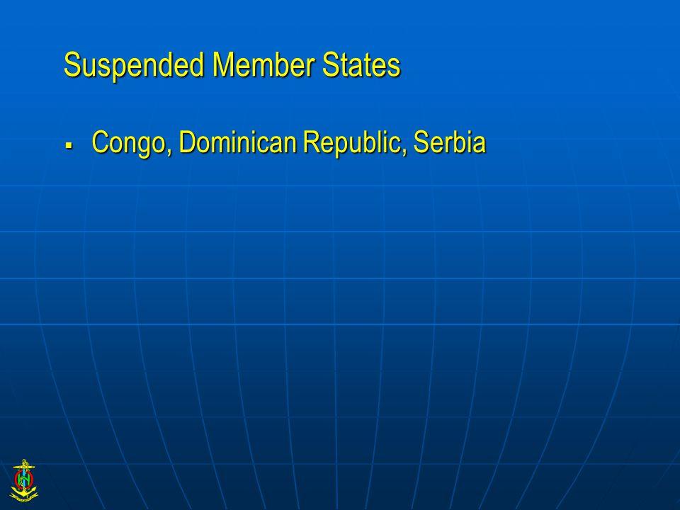 Suspended Member States  Congo, Dominican Republic, Serbia