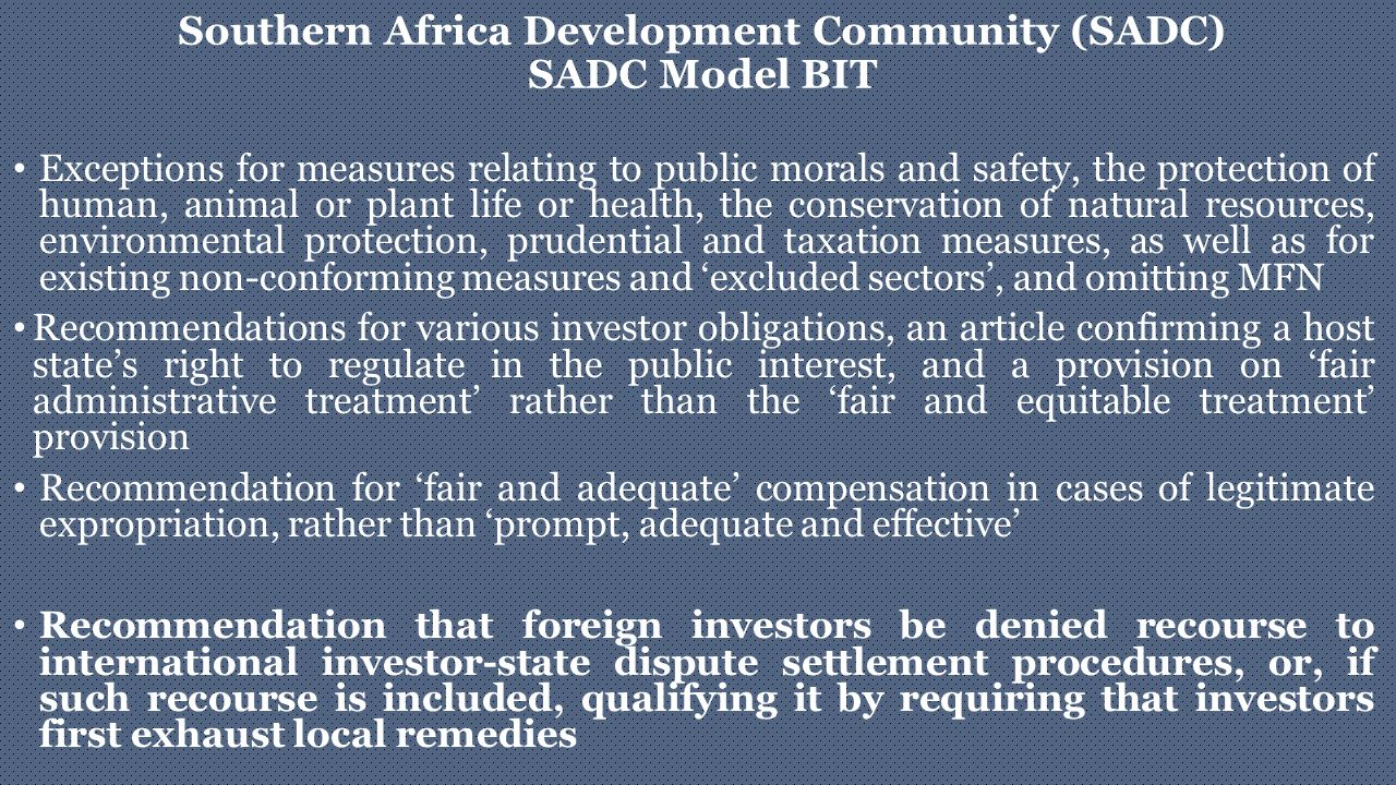 Southern Africa Development Community (SADC) SADC Model BIT Exceptions for measures relating to public morals and safety, the protection of human, ani