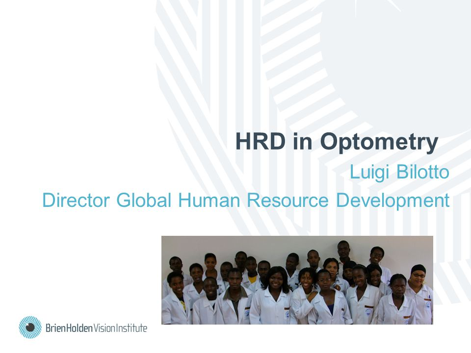 HRD in Optometry Luigi Bilotto Director Global Human Resource Development