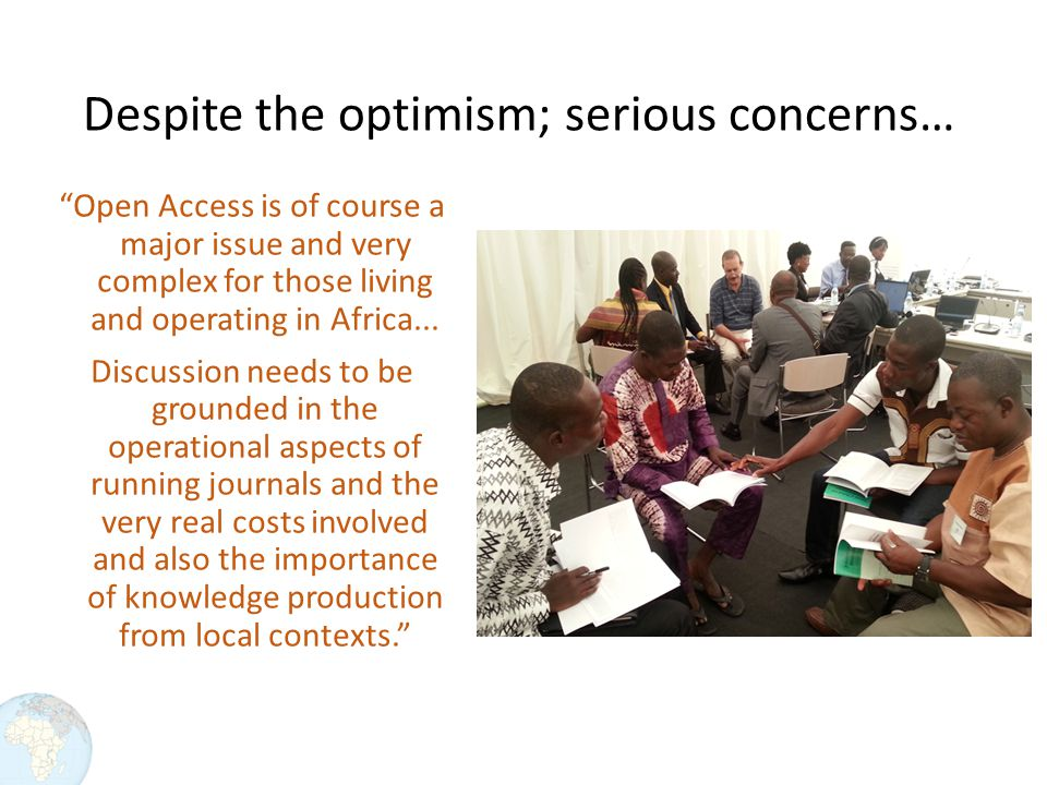 Open Access is of course a major issue and very complex for those living and operating in Africa...