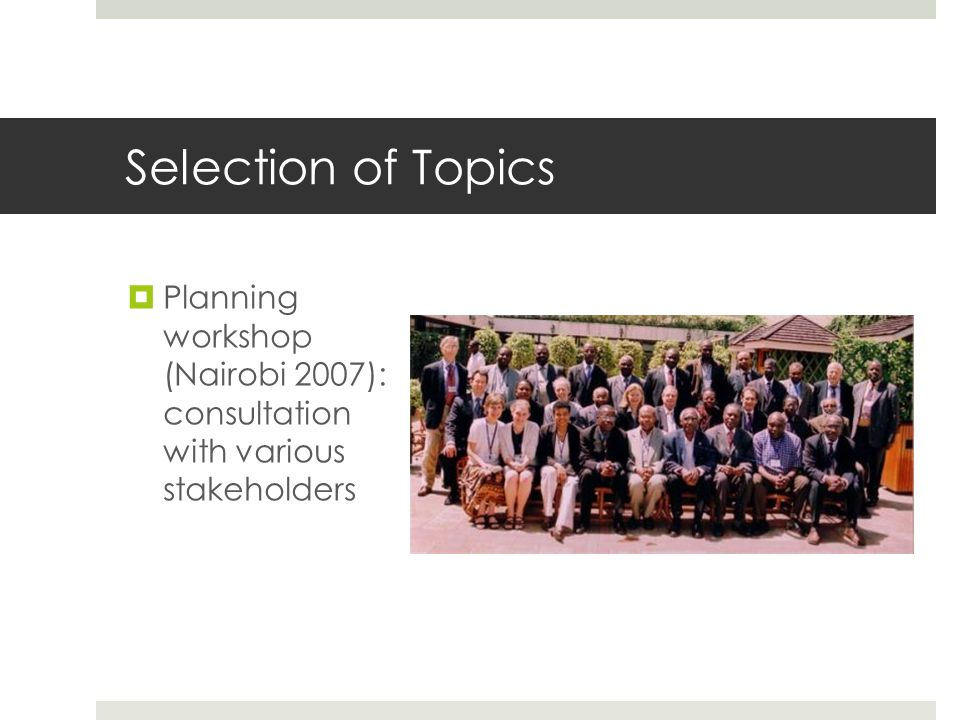  Planning workshop (Nairobi 2007): consultation with various stakeholders