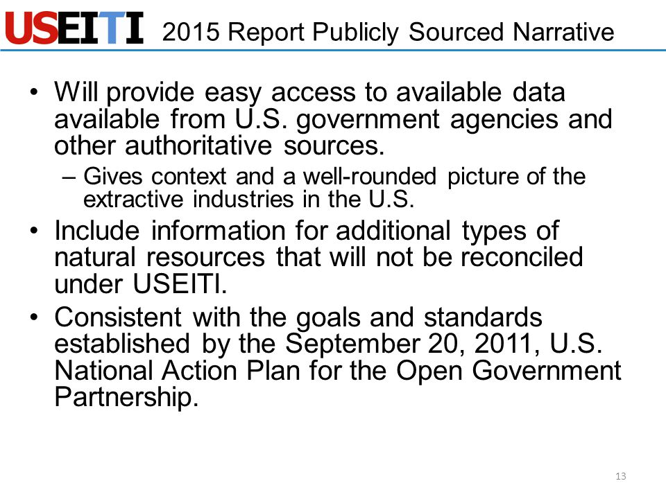 2015 Report Publicly Sourced Narrative Will provide easy access to available data available from U.S. government agencies and other authoritative sour