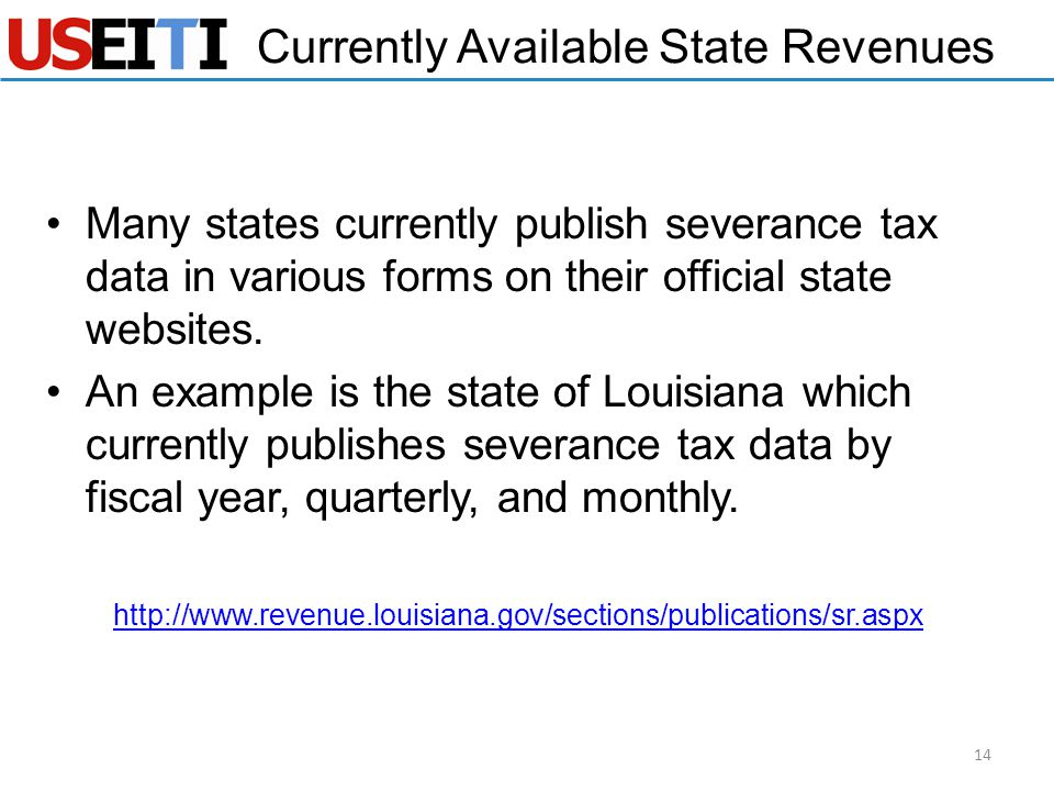 Currently Available State Revenues Many states currently publish severance tax data in various forms on their official state websites. An example is t