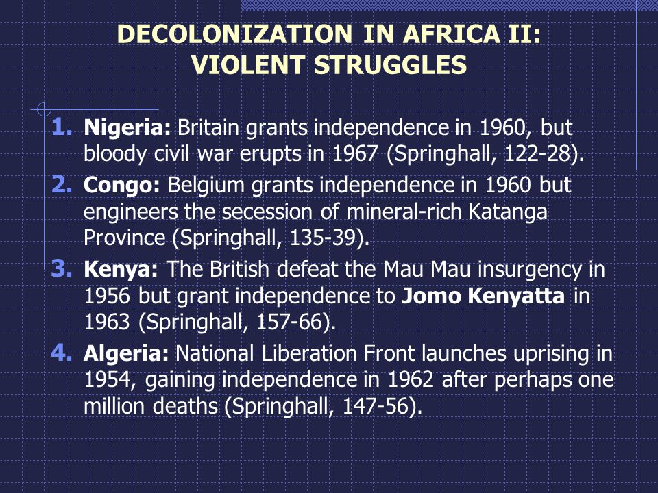 DECOLONIZATION IN AFRICA II: VIOLENT STRUGGLES 1.