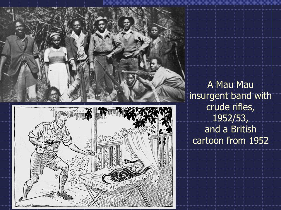 A Mau Mau insurgent band with crude rifles, 1952/53, and a British cartoon from 1952