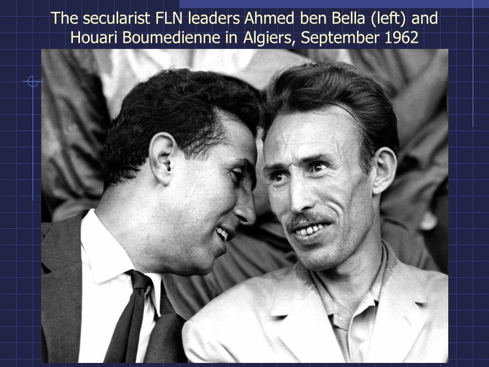 The secularist FLN leaders Ahmed ben Bella (left) and Houari Boumedienne in Algiers, September 1962
