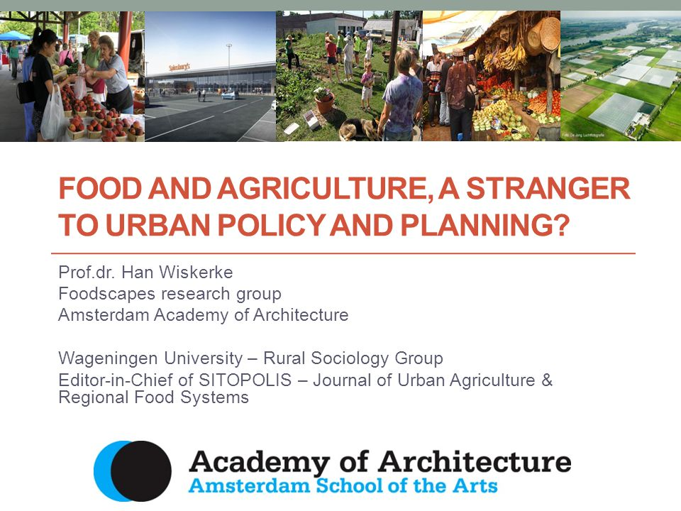 Urban policy and planning 12 Emerging food-related urban challenges: Rising health care costs (unhealthy eating & sedentary behaviour) Climate change mitigation (urban heat islands, energy (less fossil fuel, more renewable), storm water containment) Quality of living environment (e.g.
