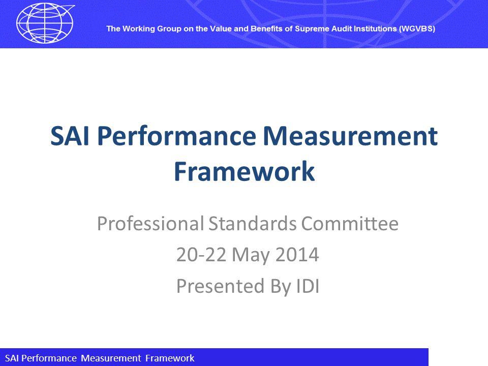 SAI Performance Measurement Framework 2 Why SAI PMF.
