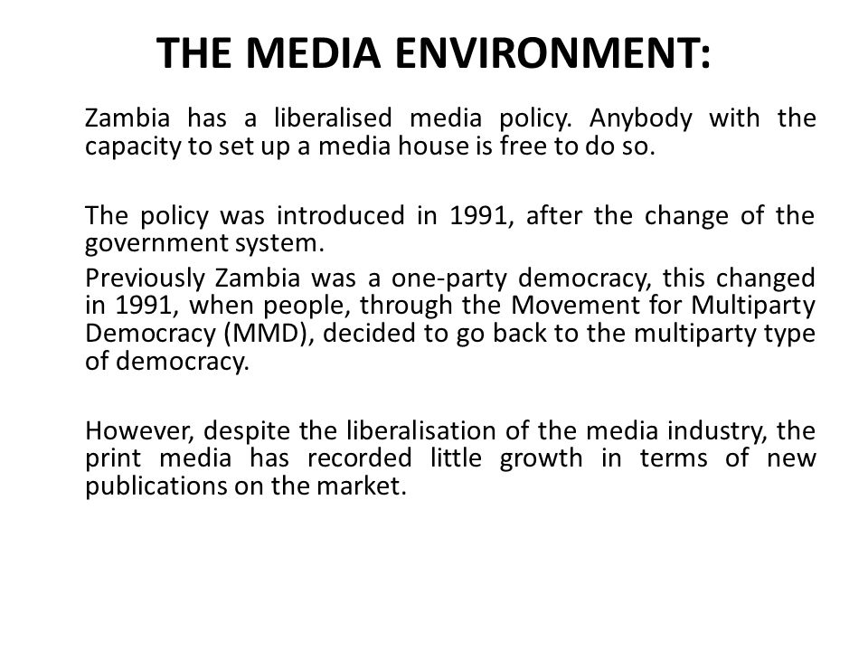 THE MEDIA ENVIRONMENT: Zambia has a liberalised media policy.