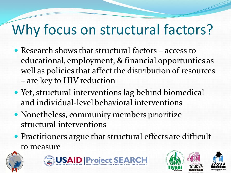 Why focus on structural factors.