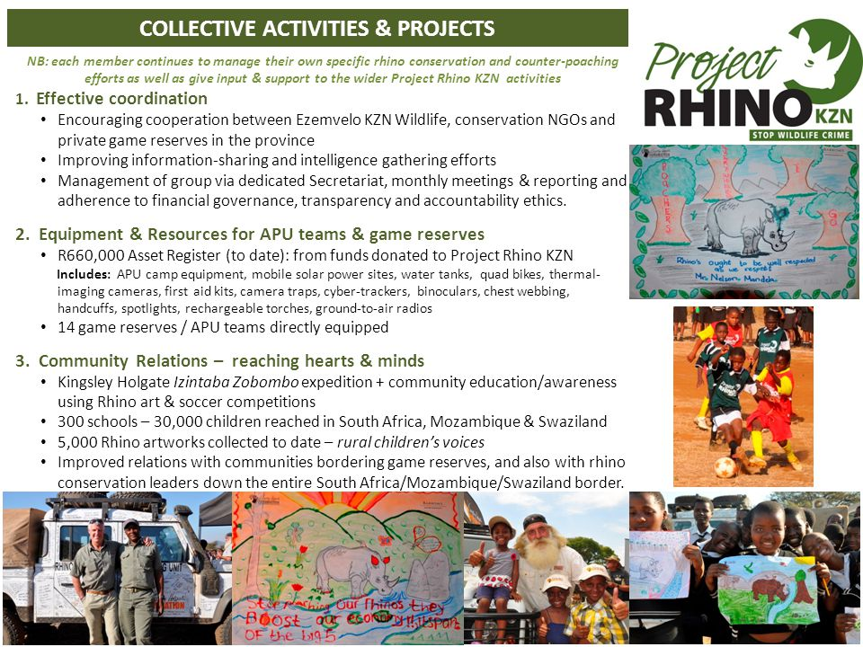 NB: each member continues to manage their own specific rhino conservation and counter-poaching efforts as well as give input & support to the wider Project Rhino KZN activities 1.