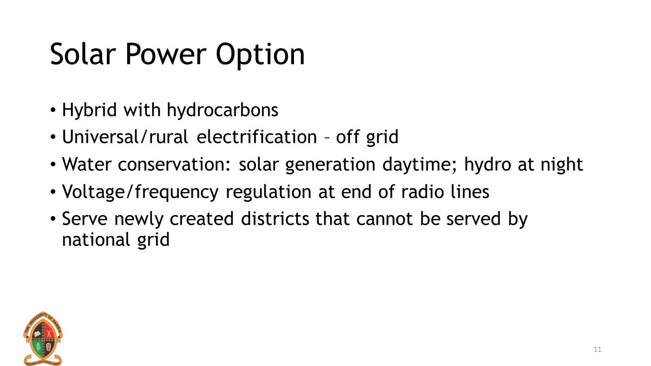 Solar Power Option Hybrid with hydrocarbons Universal/rural electrification – off grid Water conservation: solar generation daytime; hydro at night Vo